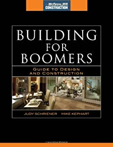 Building for Boomers (McGraw-Hill Construction Series): Guide to Design and Construction from McGraw-Hill Professional