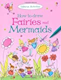 Fiona Watt How to Draw Fairies and Mermaids (Usborne How to Draw)