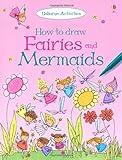 Fiona Watt How to Draw Fairies and Mermaids (Usborne How to Draw)