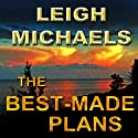 The Best-Made Plans (       UNABRIDGED) by Leigh Michaels Narrated by Kathleen Brown