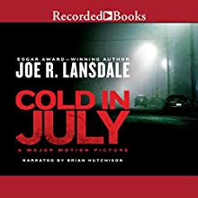 Cold in July (       UNABRIDGED) by Joe R. Lansdale Narrated by Brian Hutchison