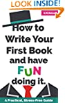 How to Write Your First Book and Have...