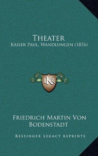 Theater: Kaiser Paul, Wandlungen (1876)