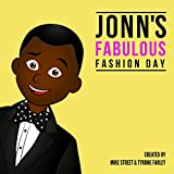 Jonn's Fabulous Fashion Day