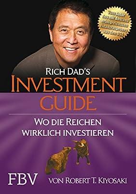 Rich Dad's Investmentguide: Wo die Reichen wirklich investieren