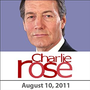 Charlie Rose: Ahmed Rashid, Dexter Filkins, Julianna Goldman, and Jorge Castaneda, August 10, 2011 Radio/TV Program
