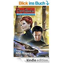 "Perry Rhodan 2722: Altin Magara (Heftroman): Perry Rhodan-Zyklus ""Das Atopische Tribunal"" (Perry Rhodan-Erstauflage)"