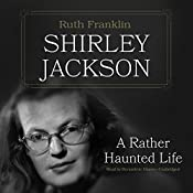 Shirley Jackson: A Rather Haunted Life | [Ruth Franklin]