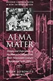 Alma Mater: Design and Experience in the Womens Colleges from Their Nineteenth Century Beginnings to the 1930s ,2nd Edition