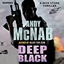 Deep Black: (Nick Stone Book 7) Audiobook by Andy McNab Narrated by Paul Thornley