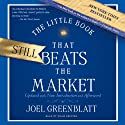The Little Book That Still Beats the Market Audiobook by Joel Greenblatt Narrated by Adam Grupper