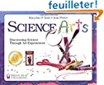 Science Arts: Discovering Science Thr...