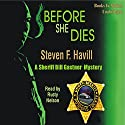 Before She Dies Audiobook by Steven F. Havill Narrated by Rusty Nelson