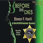 Before She Dies | Steven F. Havill