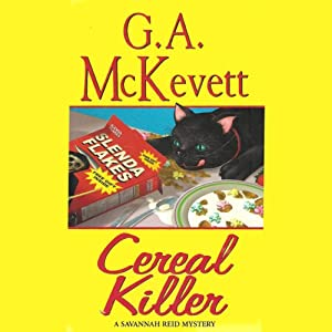 Cereal Killer: Savannah Reid, Book 9 | [G. A. McKevett]