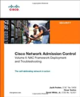 Cisco Network Admission Control, Volume II: NAC Deployment and Troubleshooting ebook download