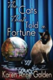 The Cats that Told a Fortune (The Cats that . . . Cozy Mystery) (Volume 3) by  Karen Anne Golden in stock, buy online here