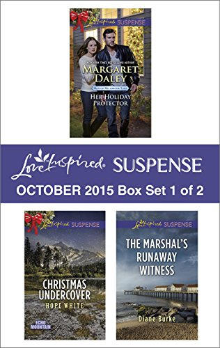Love Inspired Suspense October 2015 - Box Set 1 of 2: Her Holiday Protector\Christmas Undercover\The Marshal's Runaway Witness (Men of Millbrook Lake) PDF