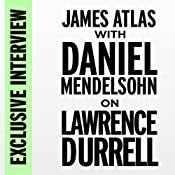 Exclusive Interview: Jim Atlas with Daniel Mendelsohn on Lawrence Durrell | [Daniel Mendelsohn]
