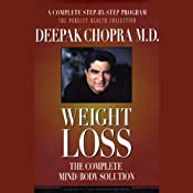 Weight Loss: The Complete Mind/Body Solution | [Deepak Chopra]