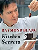 Raymond Blanc Kitchen Secrets by Blanc, Raymond (2012)
