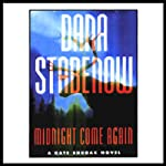 Midnight Come Again: A Kate Shugak Novel (       UNABRIDGED) by Dana Stabenow Narrated by Marguerite Gavin