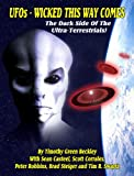 UFOs - Wicked This Way Comes: The Dark Side Of The Ultra Terrestrials!