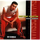 Don't Want To Lose Youby Shawn Desman