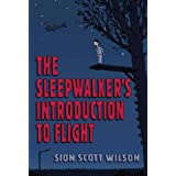 The Sleepwalker's Introduction to Flightby Sion Scott-Wilson