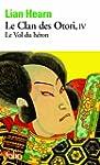 CLAN DES OTORI T04 : LE VOL DU H�RON
