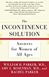 img - for The Incontinence Solution: Answers for Women of All Ages book / textbook / text book