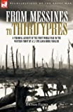From Messines to Third Ypres: A Personal Account of the First World War by a 2/5th Lancashire Fusilier (1846771404) by Floyd, Thomas