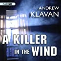 A Killer in the Wind (       UNABRIDGED) by Andrew Klavan Narrated by Andrew Klavan