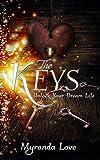 The Keys: Unlock Your Dream Life