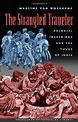 The Strangled Traveler: Colonial Imaginings and the Thugs of India: Martine van Woerkens, Catherine Tihanyi: 9780226850863: Amazon.com: Books