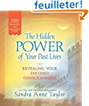 The Hidden Power of Your Past Lives:...
