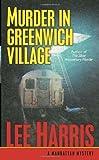 Murder in Greenwich Village: A Manhattan Mystery (Manhattan Mysteries) (0345475968) by Harris, Lee