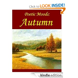 Poetic Moods Autumn eBook Emily Dickinson, William Wordsworth, James Whitcomb Riley, Henry Wadsworth Longfellow, John Keats