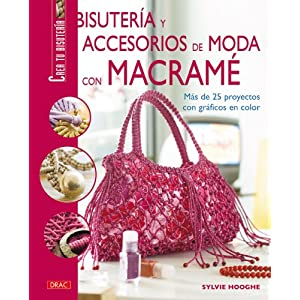 Bisuteria y accesorios de moda con macrame/ Fashion