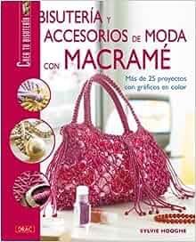 Bisuteria y accesorios de moda con macrame/ Fashion Jewelry and