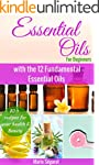 Essential Oils for Beginners: The pra...