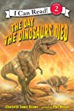 img - for The Day the Dinosaurs Died: I Can Read Level 2 (I Can Read Book 2) book / textbook / text book