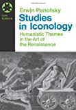 Studies in Iconology: Humanistic Themes in the Art of the Renaissance (0064300250) by Panofsky, Erwin