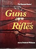 img - for The Illustrated Book of Guns and Rifles book / textbook / text book