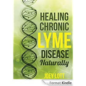 Healing Chronic Lyme Disease Naturally: 2nd Edition (English Edition)