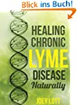 Healing Chronic Lyme Disease Naturall...