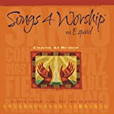 Songs 4 Worship En Espanol: Canta Al Senor