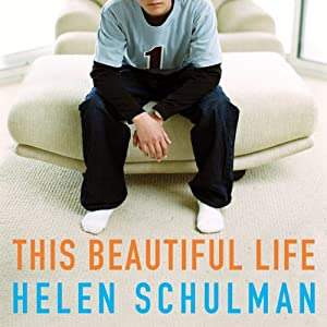 This Beautiful Life | [Helen Schulman]