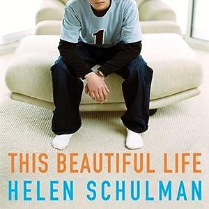 This Beautiful Life | [Helen Schulman]