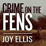Crime on the Fens: DI Nikki Galena, Book 1 | Joy Ellis